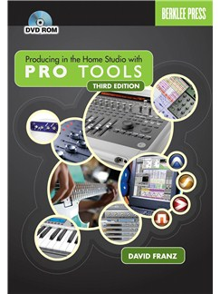 David Franz: Producing In The Home Studio With Pro Tools - 3rd Edition (Book and DVD-Rom) Books and DVDs / Videos |
