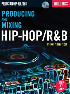 Mike Hamilton: Producing And Mixing Hip-Hop/R&B Books and CD-Roms / DVD-Roms |