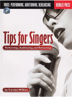 Tips For Singers: Performing, Auditioning And Rehearsing Books and CDs | Voice