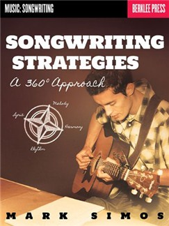 Mark Simos: Songwriting Strategies - A 360-Degree Approach Books |