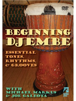 Michael Markus/Joe Galeota: Beginning Djembe DVDs / Videos | Percussion