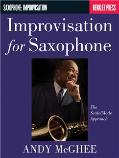 Andy McGhee: Improvisation For Saxophone - The Scale/Mode Approach Books | Saxophone