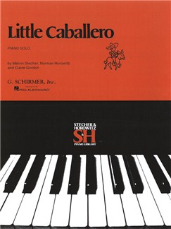 Melvin Stecher/Norman Horowitz/Claire Gordon: Little Caballero Books | Piano