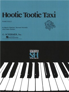 Melvin Stecher/Norman Horowitz/Claire Gordon: Hootie Tootie Taxi Books   Piano