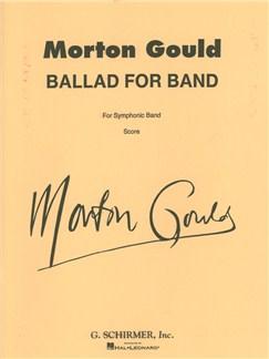 Morton Gould: Ballad For Band Books | Big Band & Concert Band