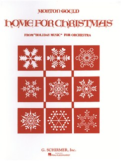 Morton Gould: Home For Christmas (From 'Holiday Music For Orchestra', Set A) Books | Orchestra