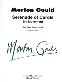 Morton Gould: Serenade Of Carols (3rd Movement) Books | Big Band & Concert Band