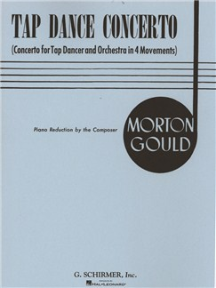 Morton Gould: Tap Dance Concerto (Piano Reduction) Books | Piano