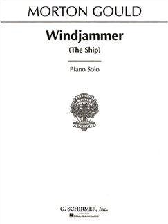 Morton Gould: Windjammer (The Ship) Books | Piano