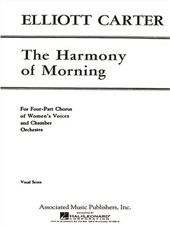 Elliott Carter: The Harmony Of Morning Books | Choral, Piano Accompaniment, SSAA