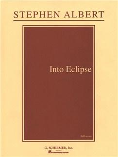 Stephen Albert: Into Eclipse Books | Orchestra, Tenor