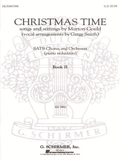 Morton Gould: Christmas Time  - Book II (Arr. Gregg Smith) Books | Choral, SATB, Piano Accompaniment