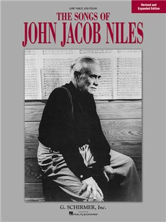 Songs Of John Jacob Niles – Revised And Expanded Edition (Low Voice) Books | Low Voice