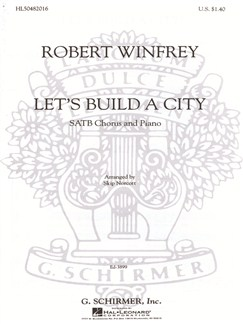 Robert Winfrey: Let's Build A City Books | Choral, SATB, Piano Accompaniment