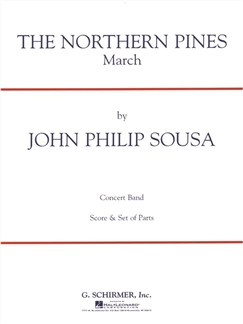 John Philip Sousa: The Northern Pines (Score/Parts) Books | Big Band & Concert Band