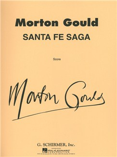 Morton Gould: Santa Fe Saga Books | Big Band & Concert Band