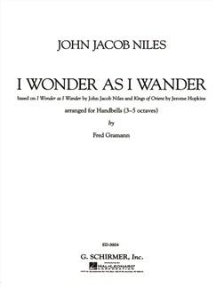 John Jacob Niles: I Wonder As I Wander (Arr. Fred Gramann) Books | Handbells