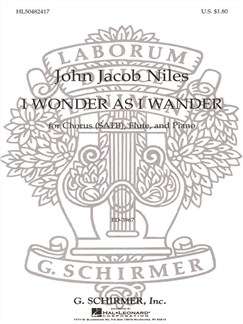 John Jacob Niles: I Wonder As I Wander (Arr. Keith Christopher) Books | Flute, SATB, Piano Accompaniment