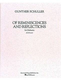 Gunther Schuller: Of Reminiscences And Reflections (Full Score) Books | Orchestra