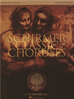 Schirmer Classic Choruses: Keyboard Accompaniment Books | Keyboard