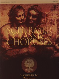 Schirmer Classic Choruses: Horn In F Books | French Horn