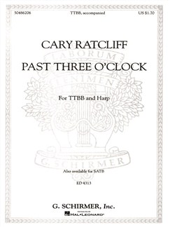 Arr. Cary Ratcliff: Past Three O'Clock Books | Choral, TTBB