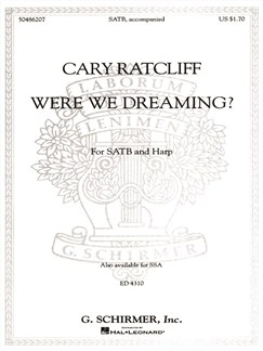 Cary Ratcliff: Were We Dreaming? Books | Choral, SATB