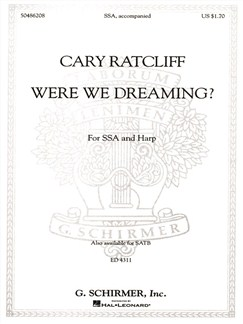 Cary Ratcliff: Were We Dreaming? Books | Choral, SSA