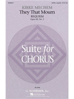 Kirke Mechem: They That Mourn (Requiem) From Suite For Chorus Op. 69 Books | Choral, SATB