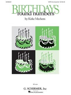 Kirke Mechem: Birthdays/Round Numbers Op.72 Books | Choral, SATB