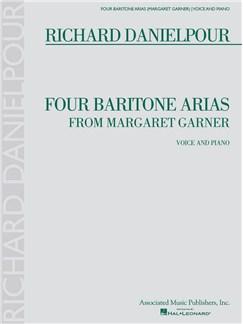 Richard Danielpour: Four Baritone Arias From Margaret Garner Books | Baritone Voice, Piano Accompaniment