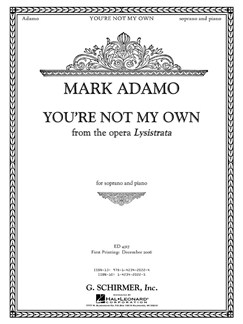 Mark Adamo: You're Not My Own (From Lysistrata) Books | Soprano, Piano Accompaniment