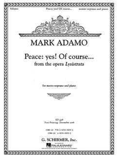 Mark Adamo: Peace: Yes! Of Course... (From Lysistrata) Books | Mezzo-Soprano, Piano Accompaniment