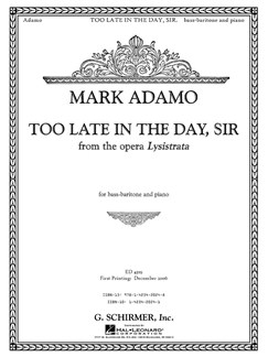Mark Adamo: Too Late In The Day, Sir (From Lysistrata) Books | Bass Voice, Piano Accompaniment
