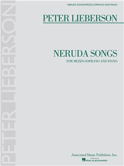 Peter Lieberson: Neruda Songs Books | Voice, Mezzo-Soprano, Piano Accompaniment