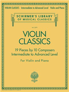 Schirmer's Library of Musical Classics: Violin Classics - Intermediate to Advanced Level Livre | Violon, Accompagnement Piano