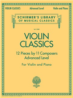 Schirmer's Library of Musical Classics: Violin Classics - Advanced Level Livre | Violon, Accompagnement Piano