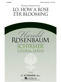 Arr. Harold Rosenbaum: Lo, How A Rose E'er Blooming Books | Choral, SATB