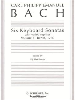 Carl Philipp Emanuel Bach: Six Keyboard Sonatas - Volume 1: Berlin, 1760 (With Varied Reprises) Books | Piano