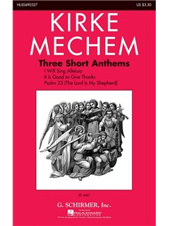 Kirke Mechem: Three Short Anthems Books | Choral, SATB