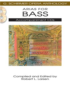 G. Schirmer Opera Anthology: Accompaniment CDs - Arias For Bass CDs | Bass Voice