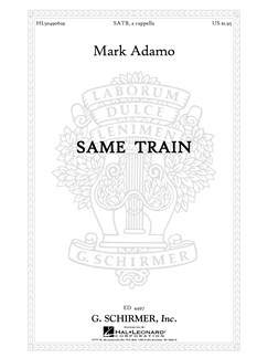 Mark Adamo: Same Train - SATB A Cappella Books | Choral, SATB