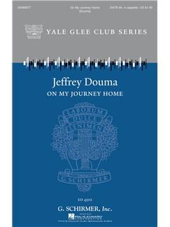 Jeffrey Douma: On My Journey Home Books | SATB