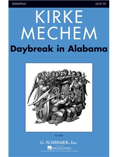 Kirke Mechem: Daybreak In Alabama Books | SSAA
