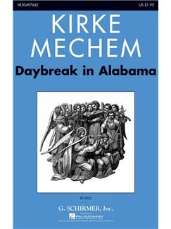 Kirke Mechem: Daybreak In Alabama Books | Choral, SATB