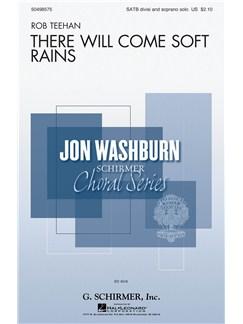 Rob Teehan: There Will Come Soft Rains Books | SATB, Piano Accompaniment