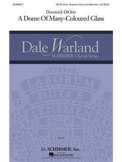 Dominick DiOrio: A Dome Of Many-Coloured Glass... Books | Choral, Marimba, SATB