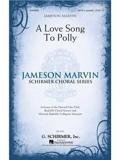 Jameson Marvin: A Love Song To Polly Books | Choral, SATB