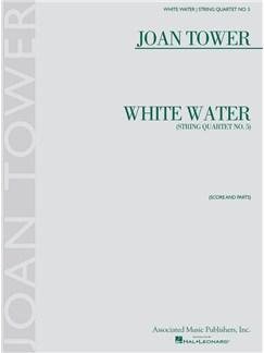 Joan Tower: White Water - String Quartet No. 5 Books | String Quartet