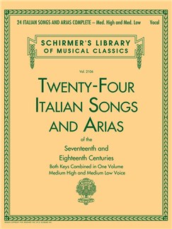 24 Italian Songs & Arias Of The Seventeenth And Eighteenth Centuries Books | Medium Voice, Voice, Piano Accompaniment